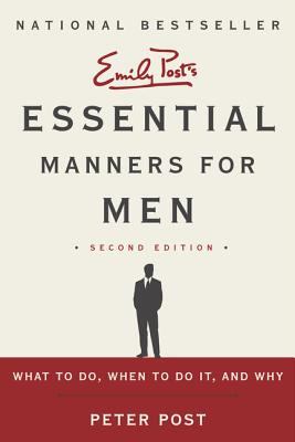 Essential Manners for Men 2nd Edition By Post, Peter